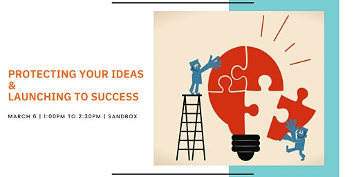 Protecting Ideas & Launching to Success