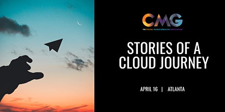 CMG Atlanta - Stories of a Cloud Journey tickets