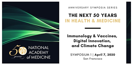 NAM Anniversary Symposia Series: The Next 50 Years in Health and Medicine tickets