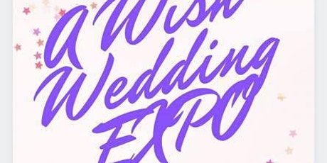 A Wish Wedding Expo tickets