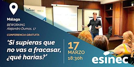 Si supieras que no vas a fracasar,¿qué harías? Conferencia GRATIS Málaga