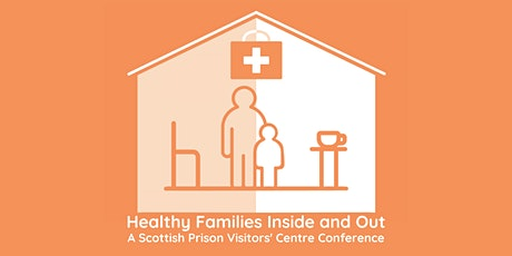 Prison Visitors' Centre Conference: Healthy Families Inside and Out tickets