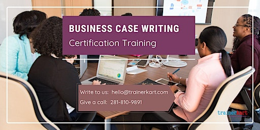 Business Case Writing Certification Training in Chatham, ON