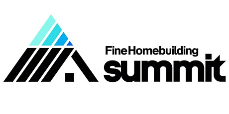 Fine Homebuilding Summit tickets