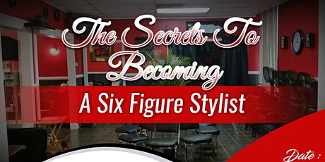 The Secrets To Becoming A Six Figure Stylist tickets