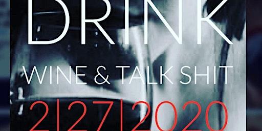 Drink Wine & Talk Shit