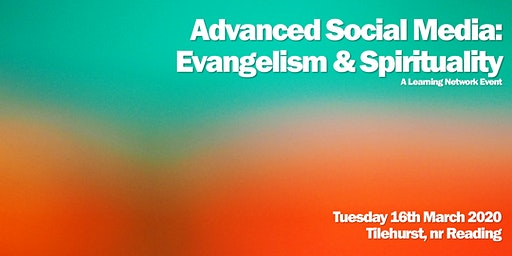 Advanced Social Media: Evangelism, Mission & Spirituality