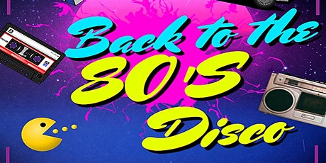Back to the 80's Disco Night Bromsgrove tickets