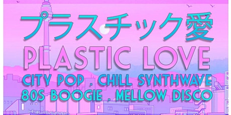Plastic Love with DJ Fact.50 at Amplifier - City Bop, Synth, Disco & More! tickets