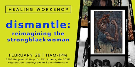 Dis-man-tle: Reimagining the Strong Black Woman (A Workshop) tickets