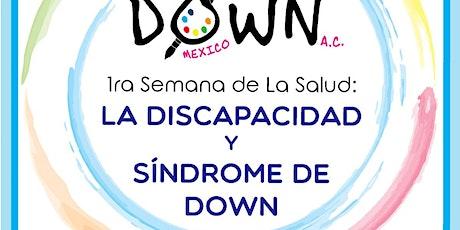 1ra Semana de La Salud: La discapacidad y Síndrome de Down tickets