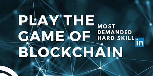 EXPERIENCE BLOCKCHAIN - PLAY THE GAME