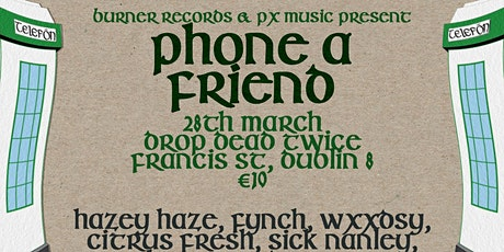 Burner Records x Px Music: Phone a Friend tickets
