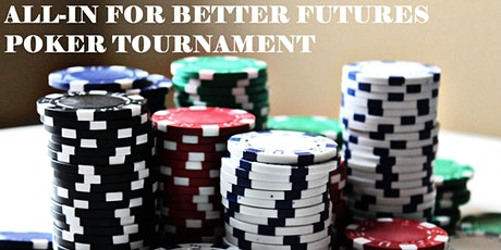 All-In for Better Futures Poker Tournament tickets