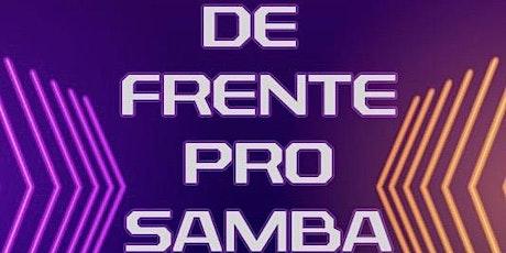 De frente pro Samba - O Baile - CANCELADO (covid-19) ingressos