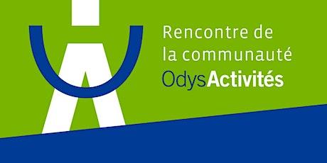 1ère rencontre de la communauté OdysActivités billets