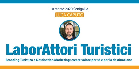 LaborAttori Turistici: Branding Turistico e Destination Marketing tickets