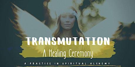 Transmutation: A Healing Ceremony tickets