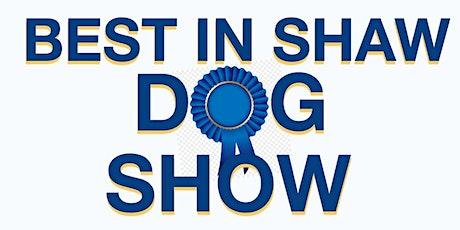 Best In Shaw Dog Show 2020 tickets
