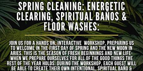 Spring Cleaning: Energetic Clearing, Spiritual Baños & Floor Washes tickets