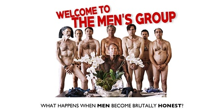 WELCOME TO THE MEN'S GROUP -  Film Screening/Discussion - Fundraiser event tickets
