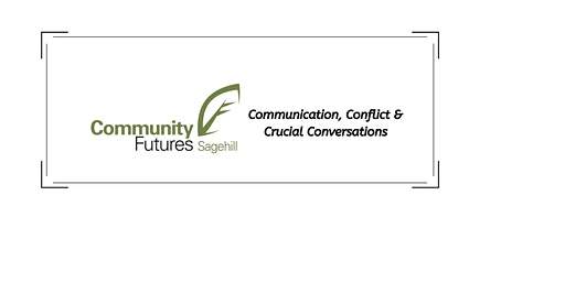 Communication, Conflict &  Crucial Conversations