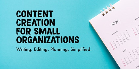 Content Creation for Small Organizations tickets