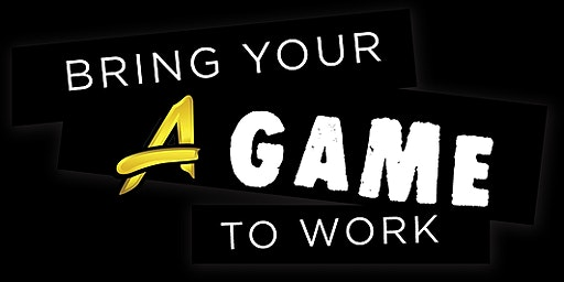 """Bring your """"A"""" Game to Work : Attitude & Appearance"""