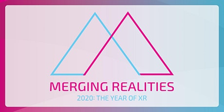 Merging Realities 2020 The Year of XR tickets