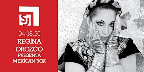 REGINA OROZCO PRESENTA MEXICAN BOX tickets