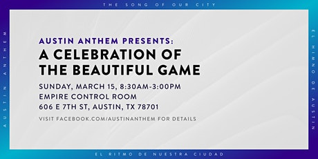 Austin Anthem Presents: A Celebration of the Beautiful Game tickets