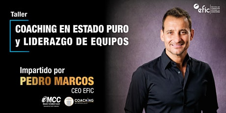 Taller Coaching en Estado Puro y liderazgo de Equipos entradas