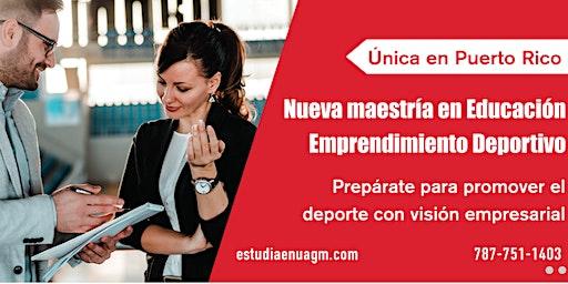 Sesión Informativa - Nueva Maestría en Educación Emprendimiento Deportivo