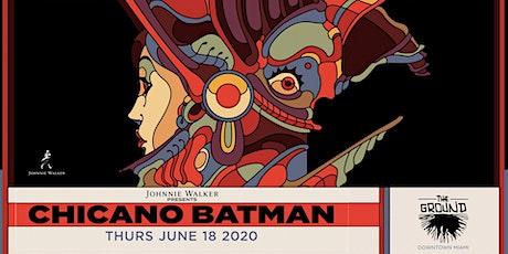 Johnnie Walker presents Chicano Batman at The Ground tickets