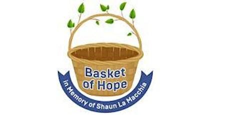Basket of Hope in Memory of Shaun La Macchia tickets