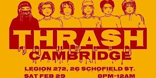THRASH: CAMBRIDGE - LSC X, WAVESON, BOG, YV, JOEY TWELV, 3AKRO