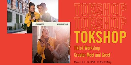 NEW DATE* TokShop: TikTok WorkShop and Creator Meet & Greet tickets
