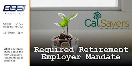 Required Retirement Employer Mandate - Redding tickets