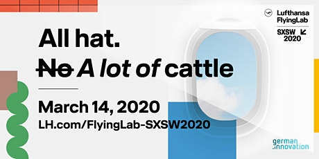Lufthansa FlyingLab Presents: All hat. A lot of cattle. tickets