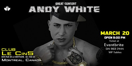 """GREAT  CONCERT  """" ANDY   WHITE """"  Montreal – Canada tickets"""
