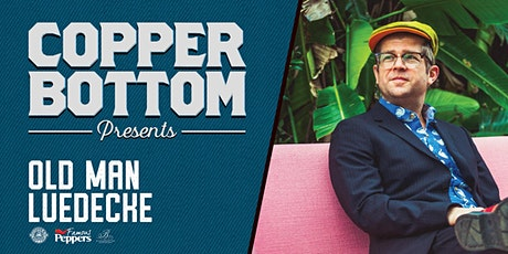 Copper Bottom Presents: Old Man Luedecke [SHOW #2] tickets