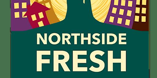Northside Fresh Quarterly Meeting