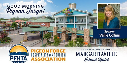 """GOOD MORNING Pigeon Forge"" March PFHTA Membership Meeting"