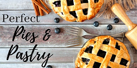 Perfect Pie & Pastry ~ July 21 (Postponed due to COVID-19) tickets