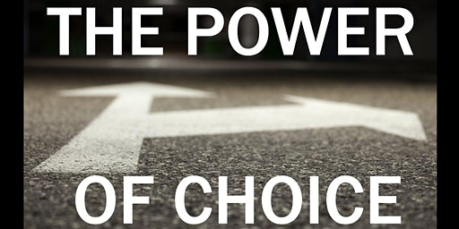 The Power of Choice - Creating the Future You Masterclass