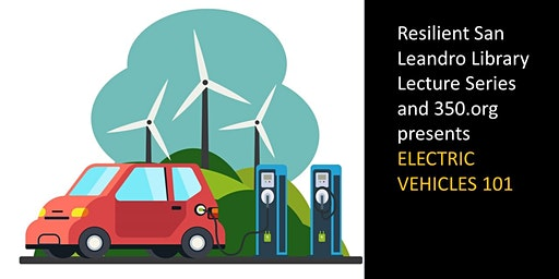 Resilient San Leandro Library Lecture Series: Electric Vehicles 101