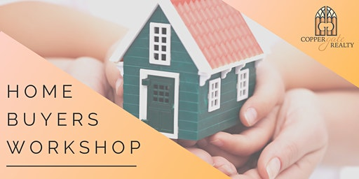FREE Future Home Buyer's Workshop + Q&A - Copper Gate Realty