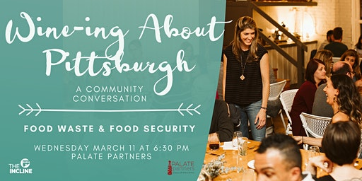 Wine-ing About Pittsburgh: Food Waste & Food Security