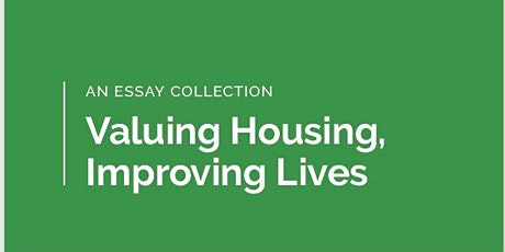 """Valuing Housing, Improving Lives"" - Essay Collection Launch tickets"