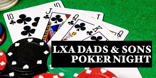 LXA Dads and Sons Poker Night